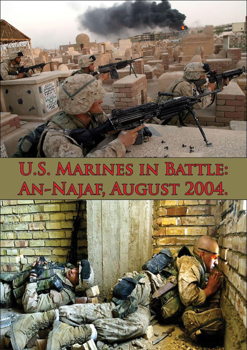 U.S. Marines In Battle: An-Najaf, August 2004. [Illustrated Edition]