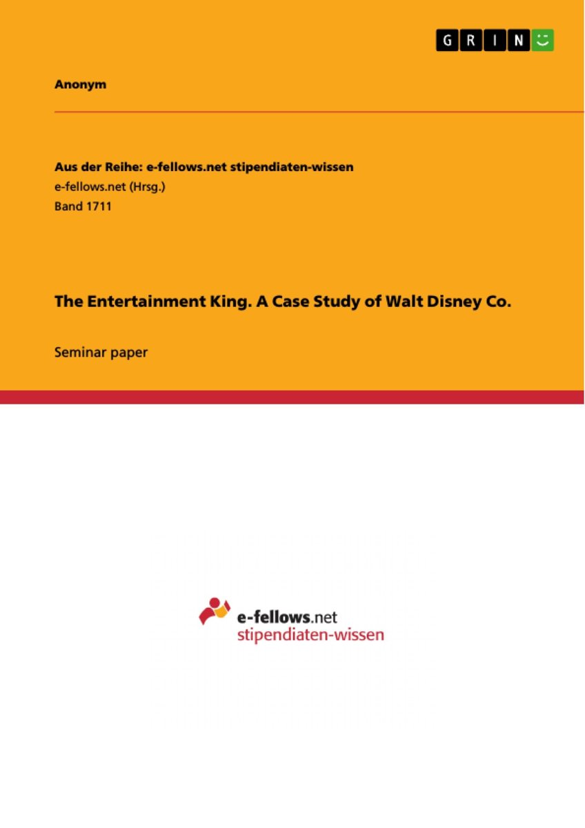 The Entertainment King. A Case Study of Walt Disney Co.