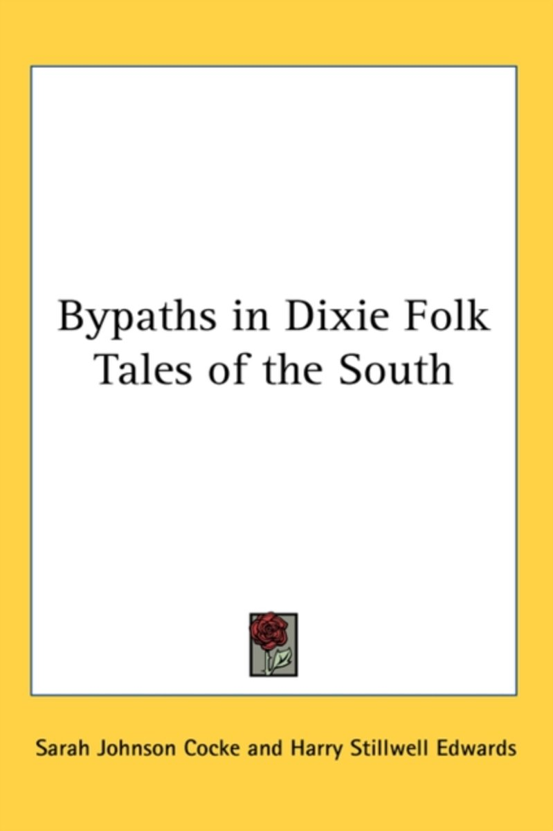Bypaths in Dixie Folk Tales of the South