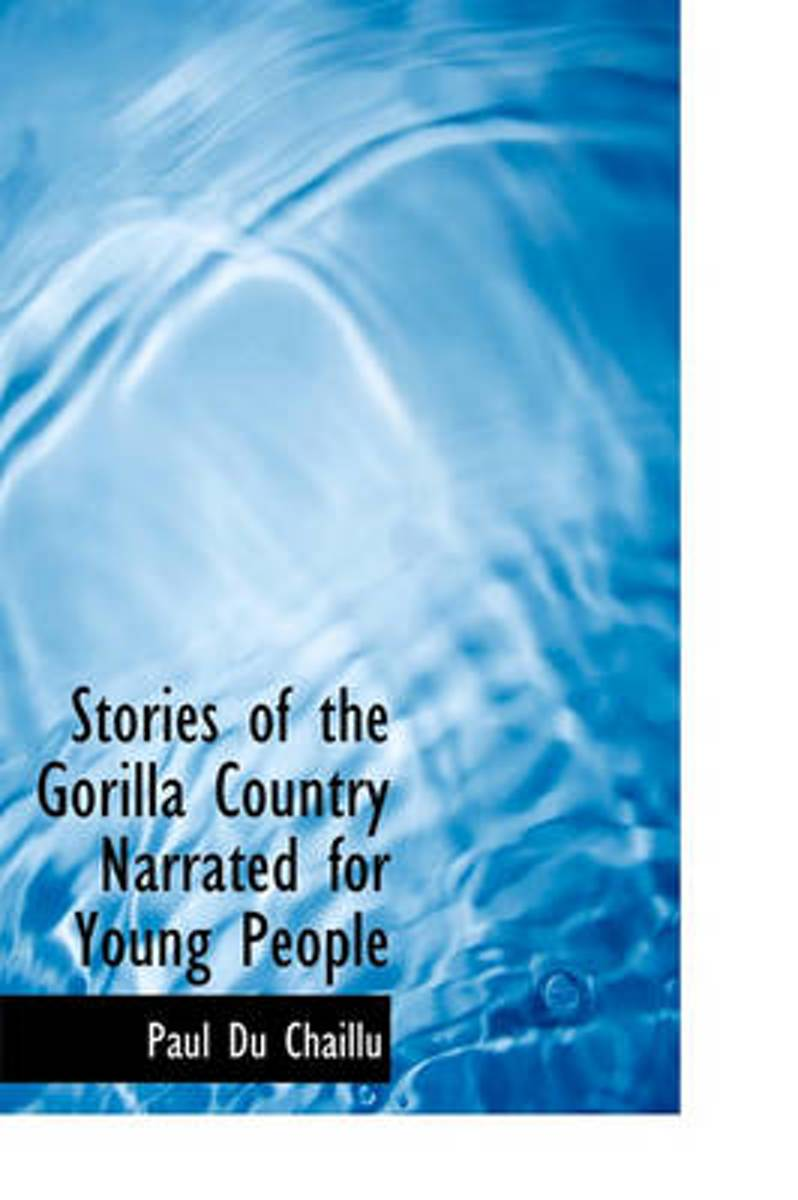 Stories of the Gorilla Country Narrated for Young People