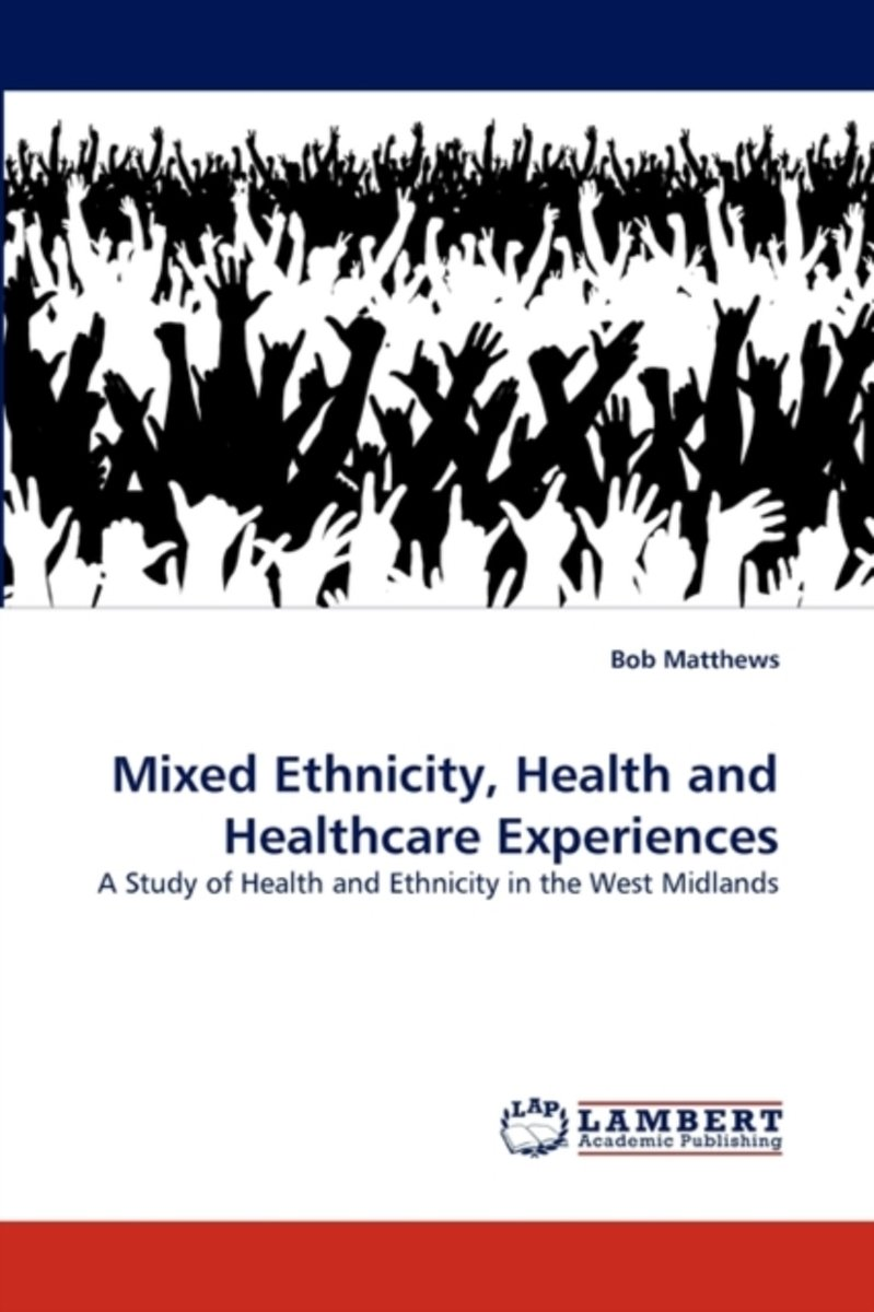 Mixed Ethnicity, Health and Healthcare Experiences