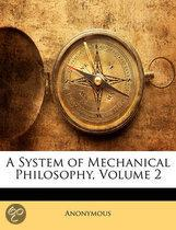A System Of Mechanical Philosophy, Volume 2