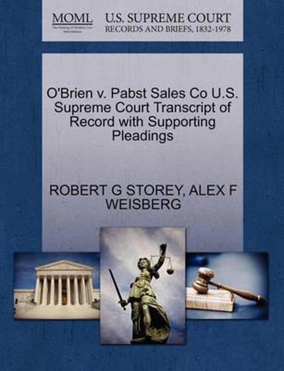 O'Brien V. Pabst Sales Co U.S. Supreme Court Transcript of Record with Supporting Pleadings