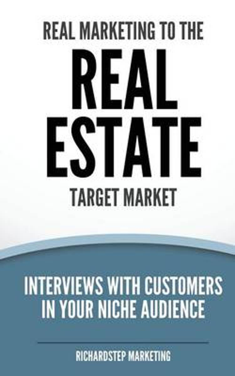 Real Marketing to the Real Estate Target Market