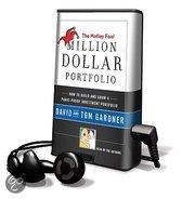 The Motley Fool Million Dollar Portfolio: How to Build and Grow a Panic-Proof Investment Portfolio [With Headphones]