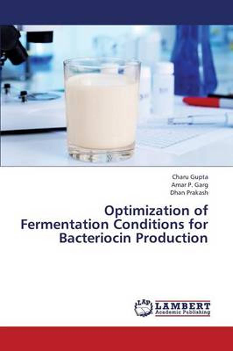 Optimization of Fermentation Conditions for Bacteriocin Production