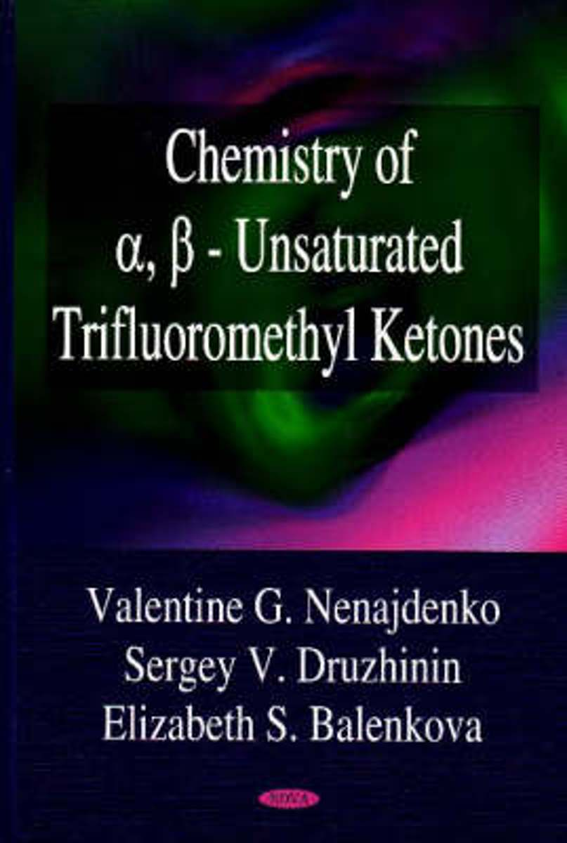 Chemistry of a, ss - Unsaturated Trifluoromethyl Ketones