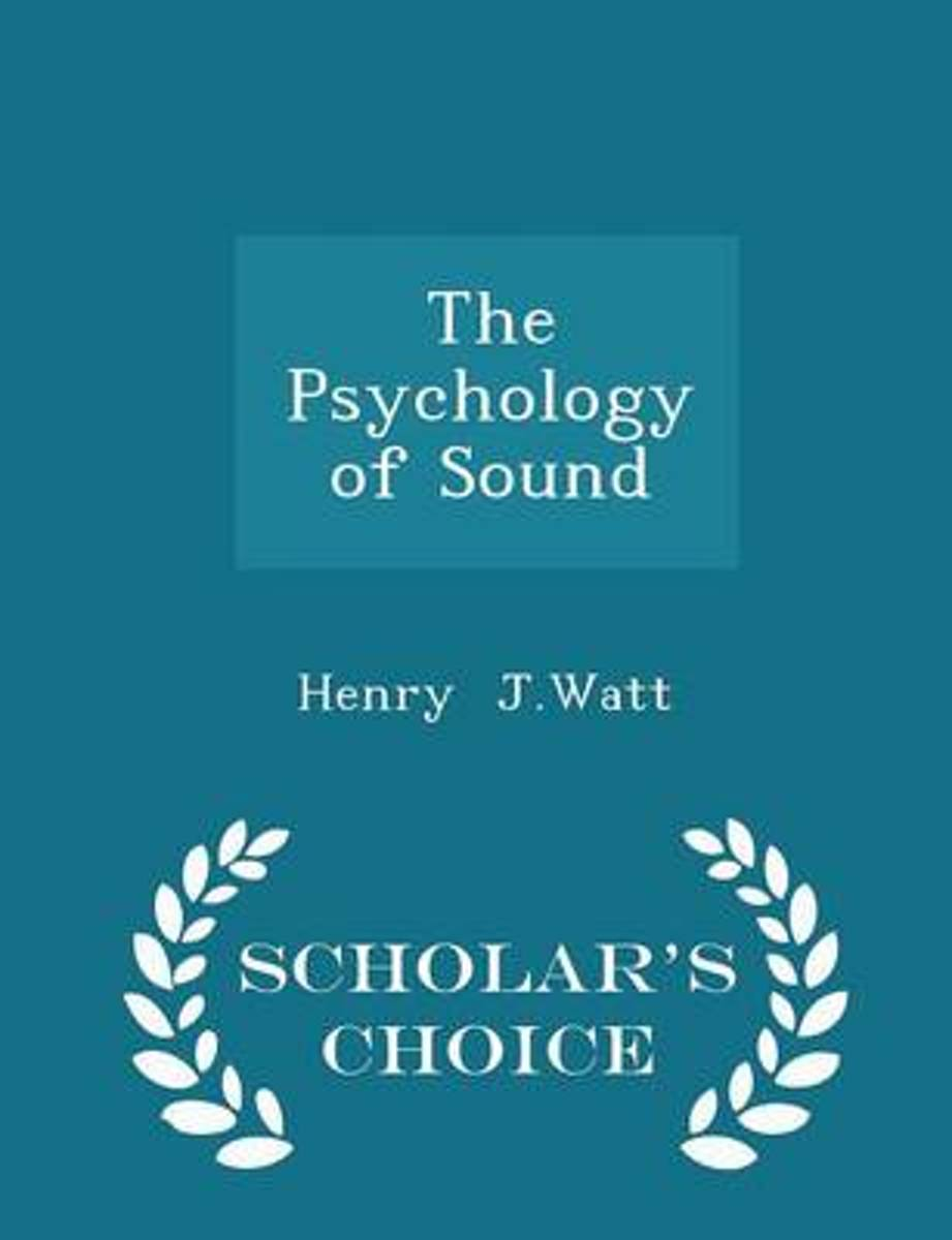 The Psychology of Sound - Scholar's Choice Edition