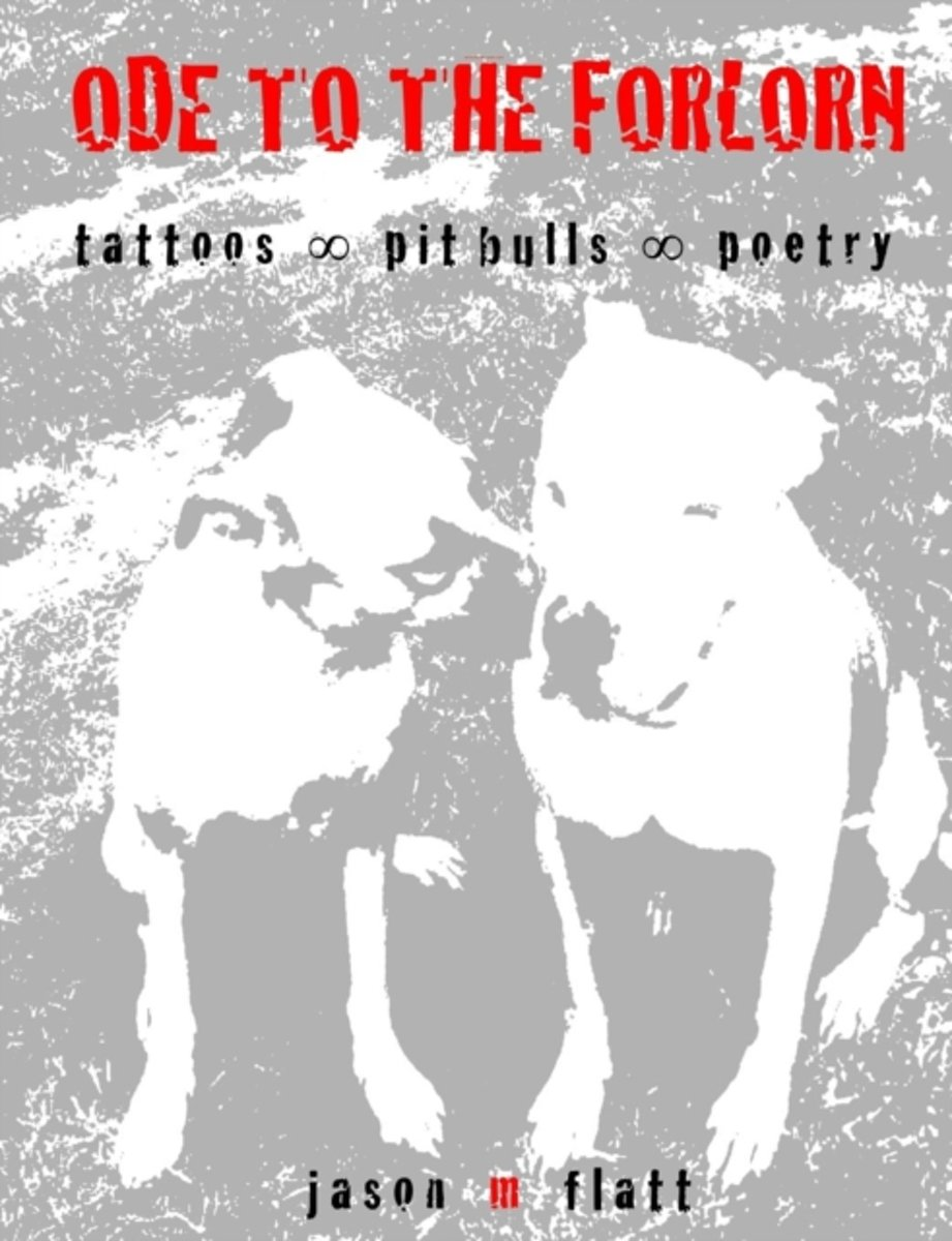 ODE TO THE FORLORN tattoos oo pit bulls oo poetry