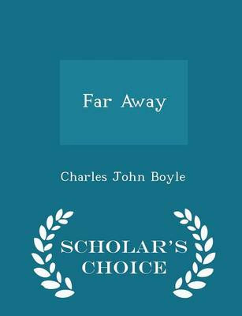 Far Away - Scholar's Choice Edition