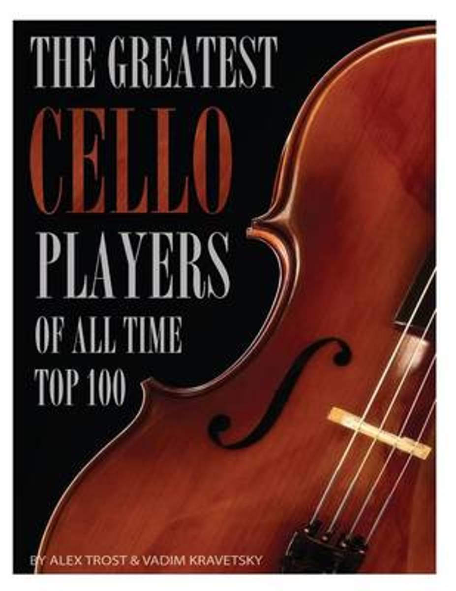 The Greatest Cello Players of All Time