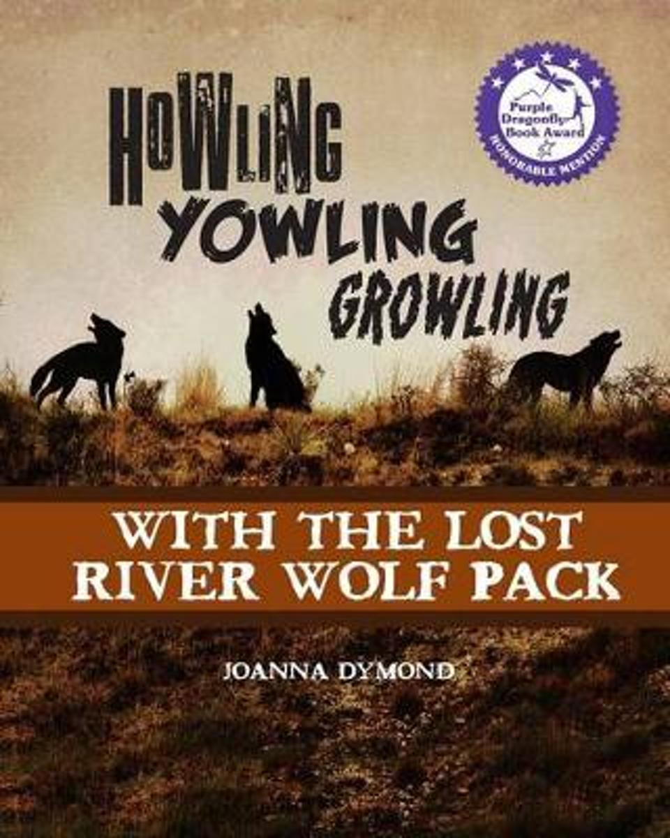 Howling Yowling Growling with the Lost River Wolf Pack