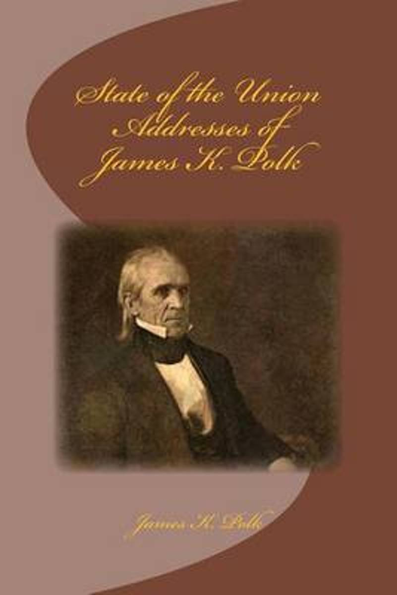 State of the Union Addresses of James K. Polk