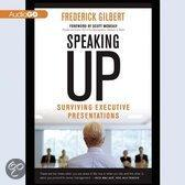 Speaking Up: Surviving Executive Presentations