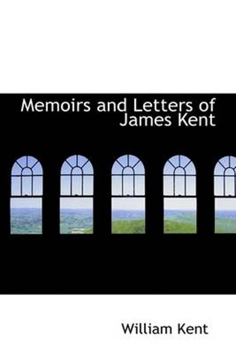 Memoirs and Letters of James Kent