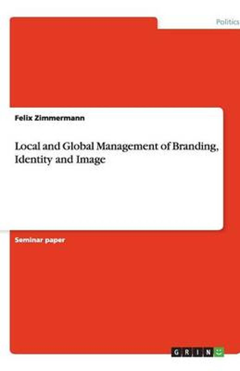 Local and Global Management of Branding, Identity and Image