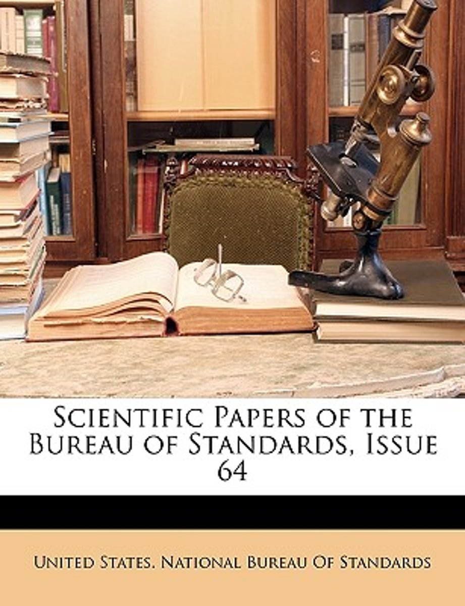 Scientific Papers of the Bureau of Standards, Issue 64
