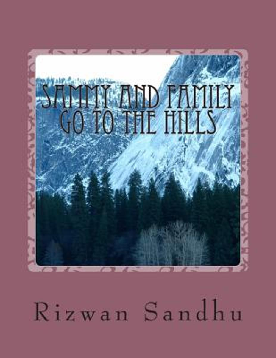 Sammy and Family Go to the Hills