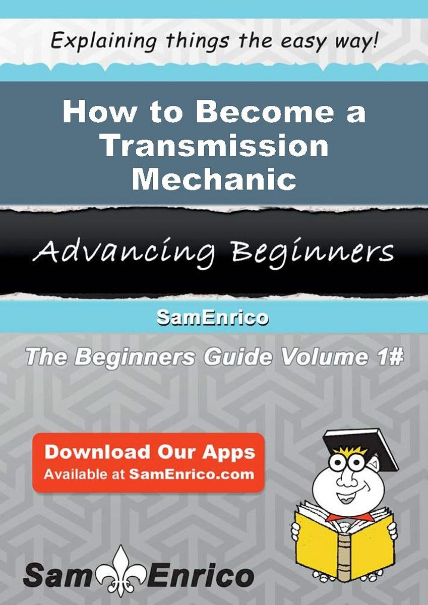 How to Become a Transmission Mechanic