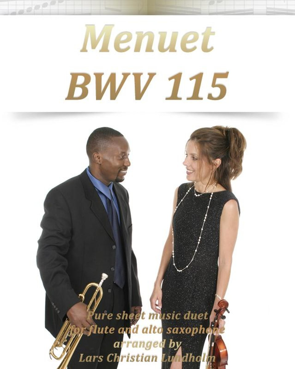 Menuet BWV 115 Pure sheet music duet for flute and alto saxophone arranged by Lars Christian Lundholm