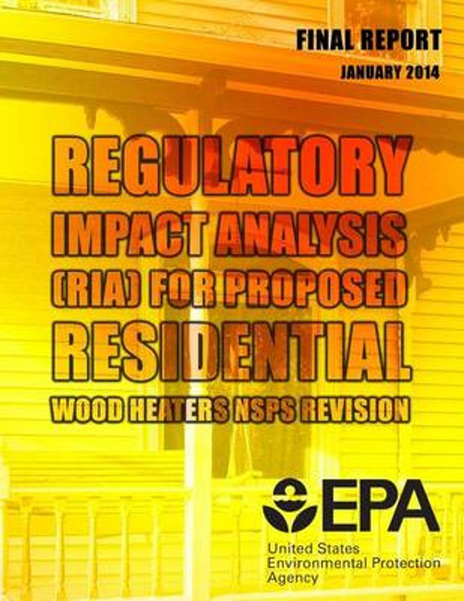 Regulatory Impact Analysis (RIA) for Proposed Residential Wood Heaters Nsps Revision Final Report