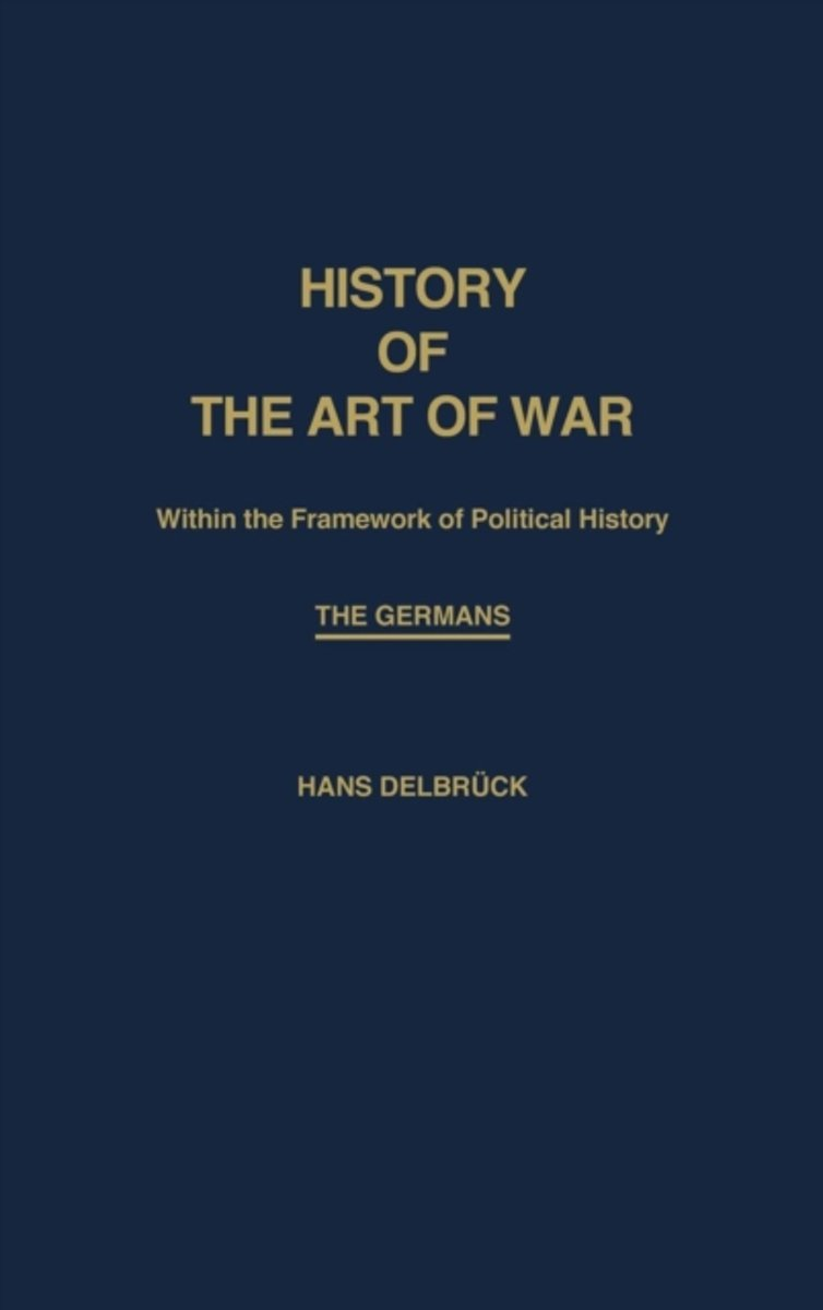 History of the Art of War Within the Framework of Political History