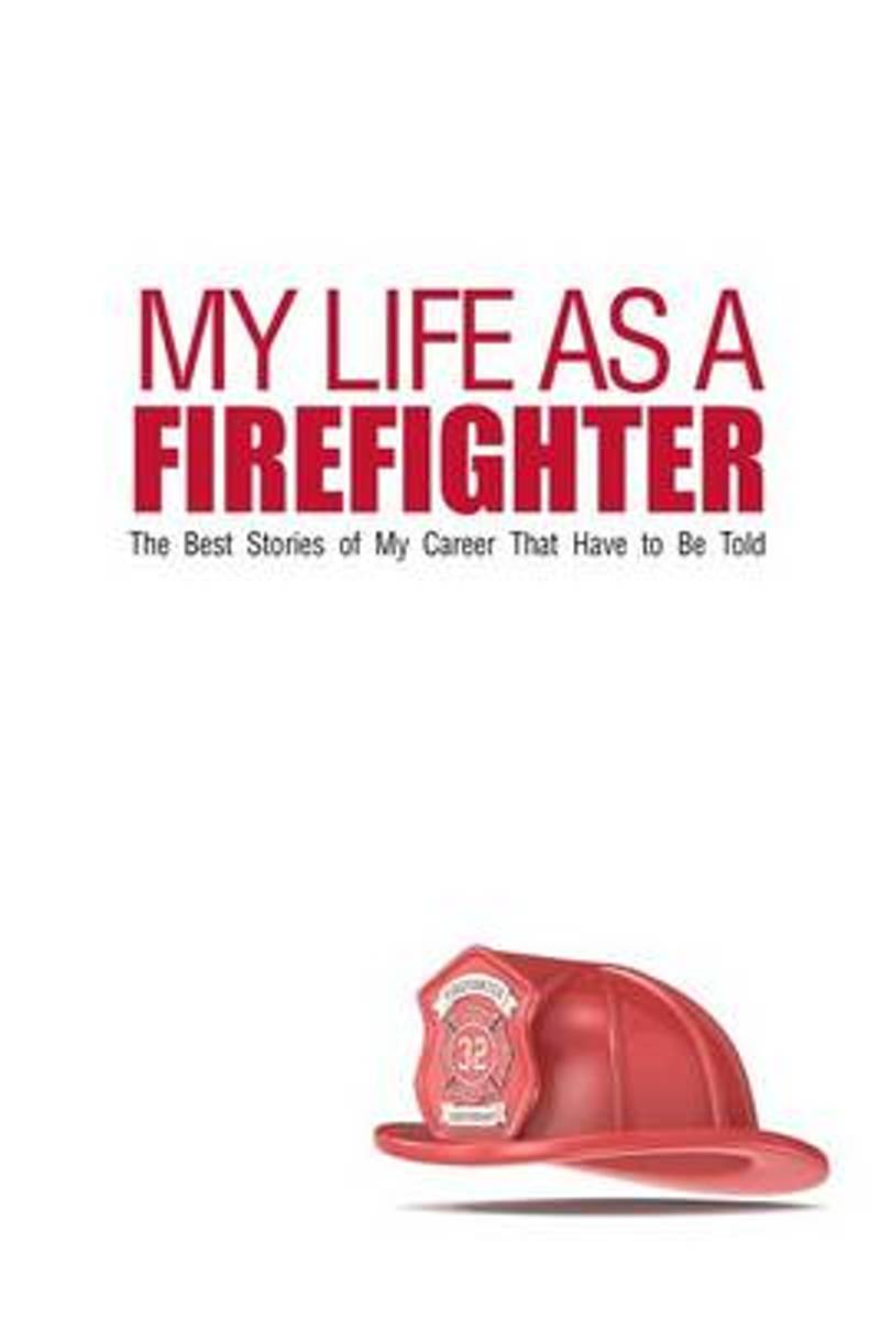My Life as a Firefighter