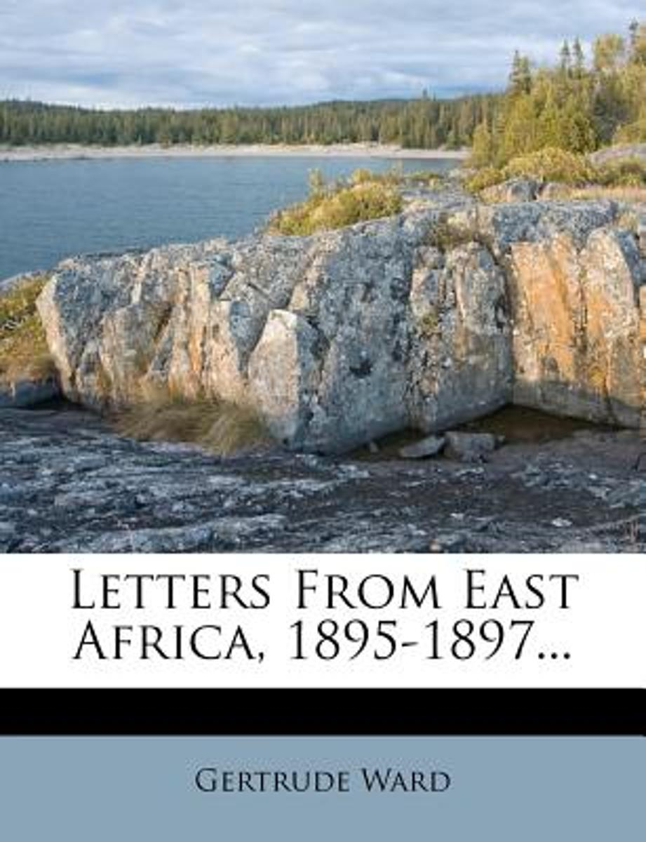 Letters from East Africa, 1895-1897...
