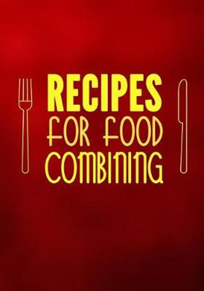 Recipes for Food Combining