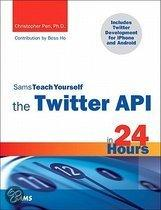 Sams Teach Yourself the Twitter Api in 24 Hours