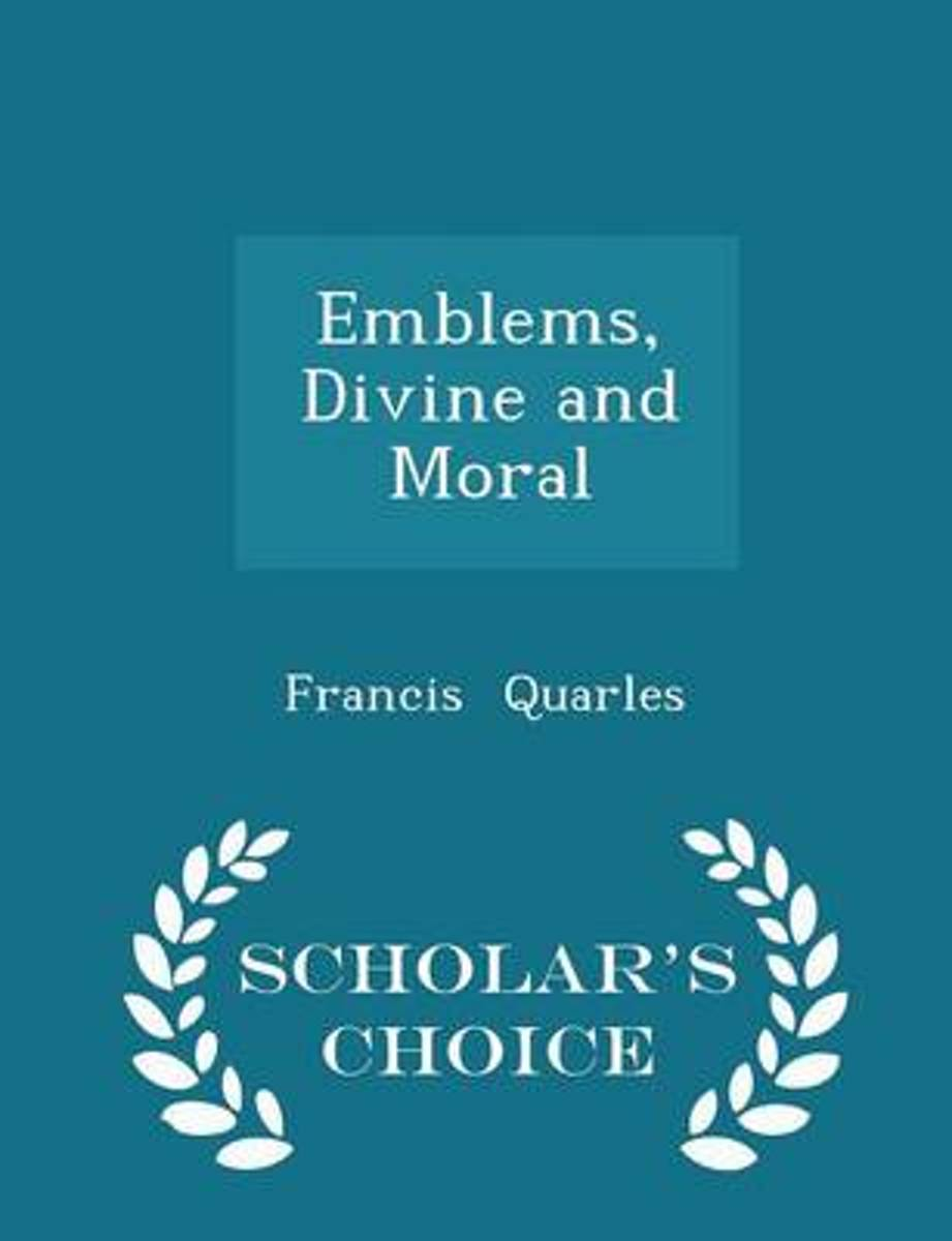 Emblems, Divine and Moral - Scholar's Choice Edition