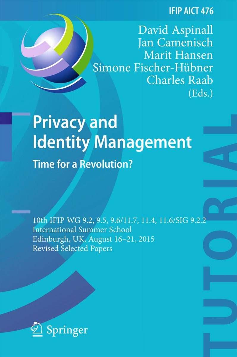 Privacy and Identity Management. Time for a Revolution?