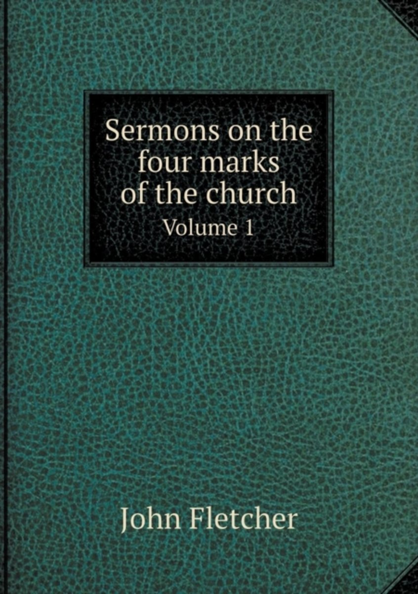 Sermons on the Four Marks of the Church Volume 1