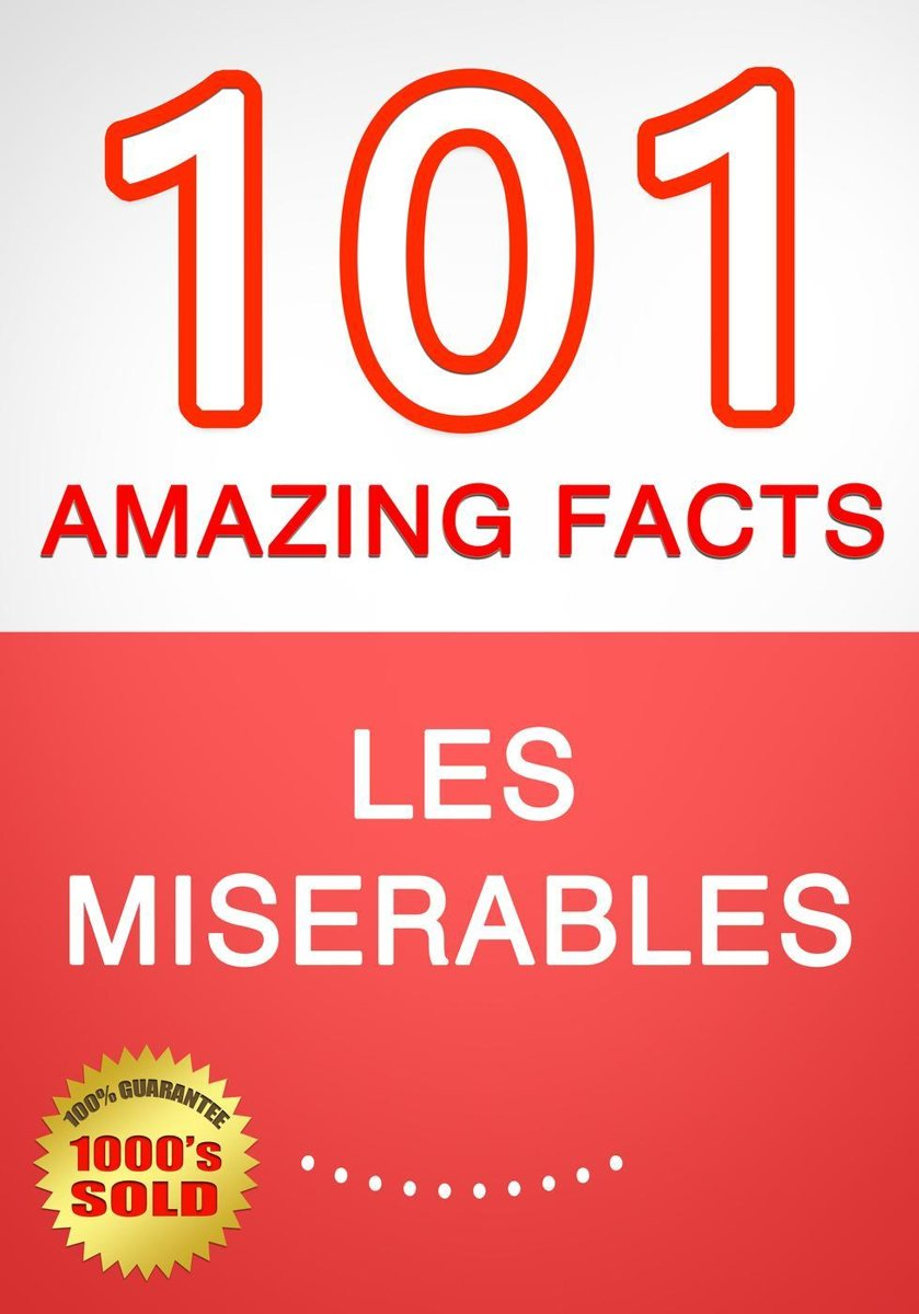 Les Miserables - 101 Amazing Facts You Didn't Know