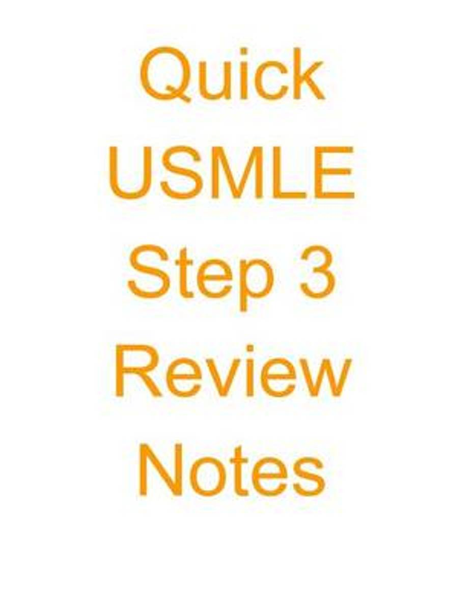 Quick USMLE Step 3 Review Notes