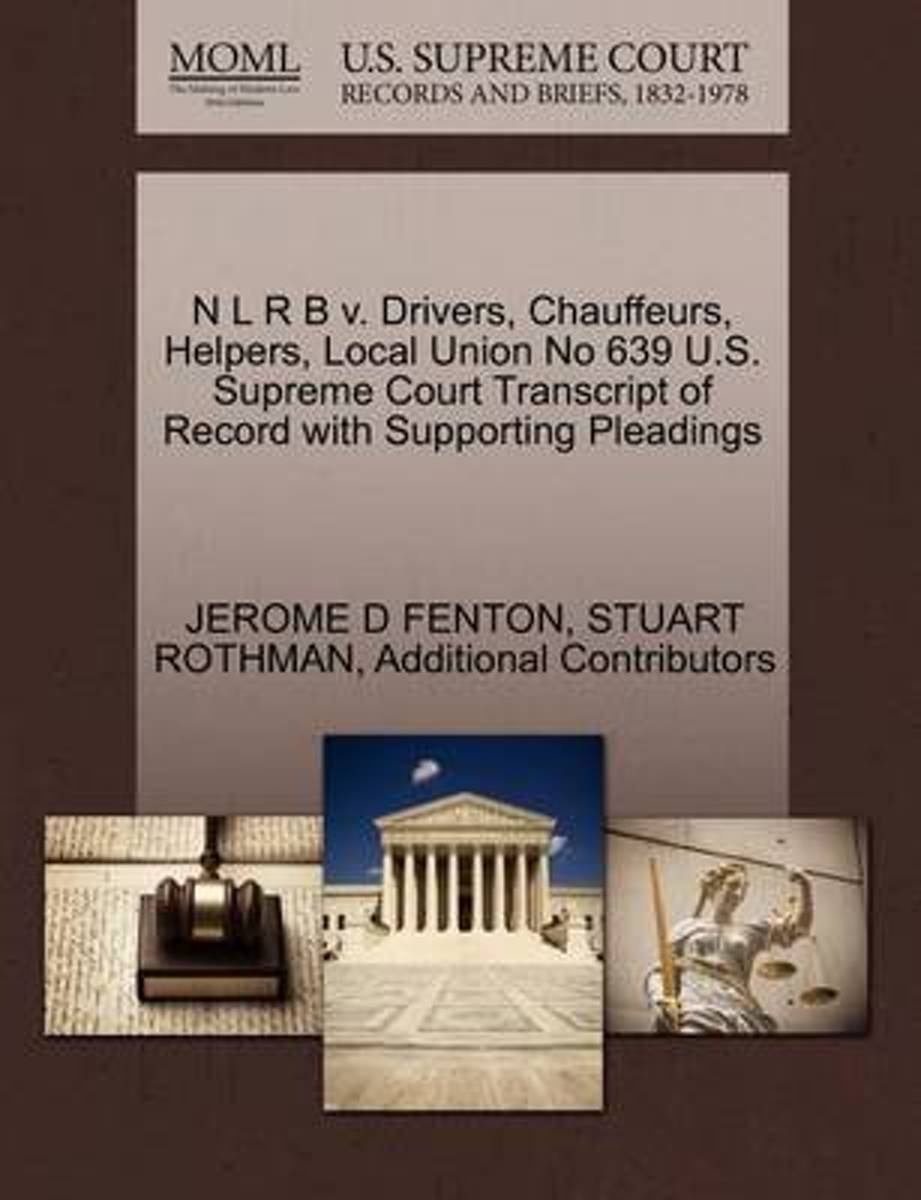 N L R B V. Drivers, Chauffeurs, Helpers, Local Union No 639 U.S. Supreme Court Transcript of Record with Supporting Pleadings