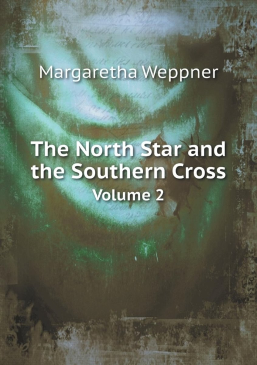 The North Star and the Southern Cross Volume 2