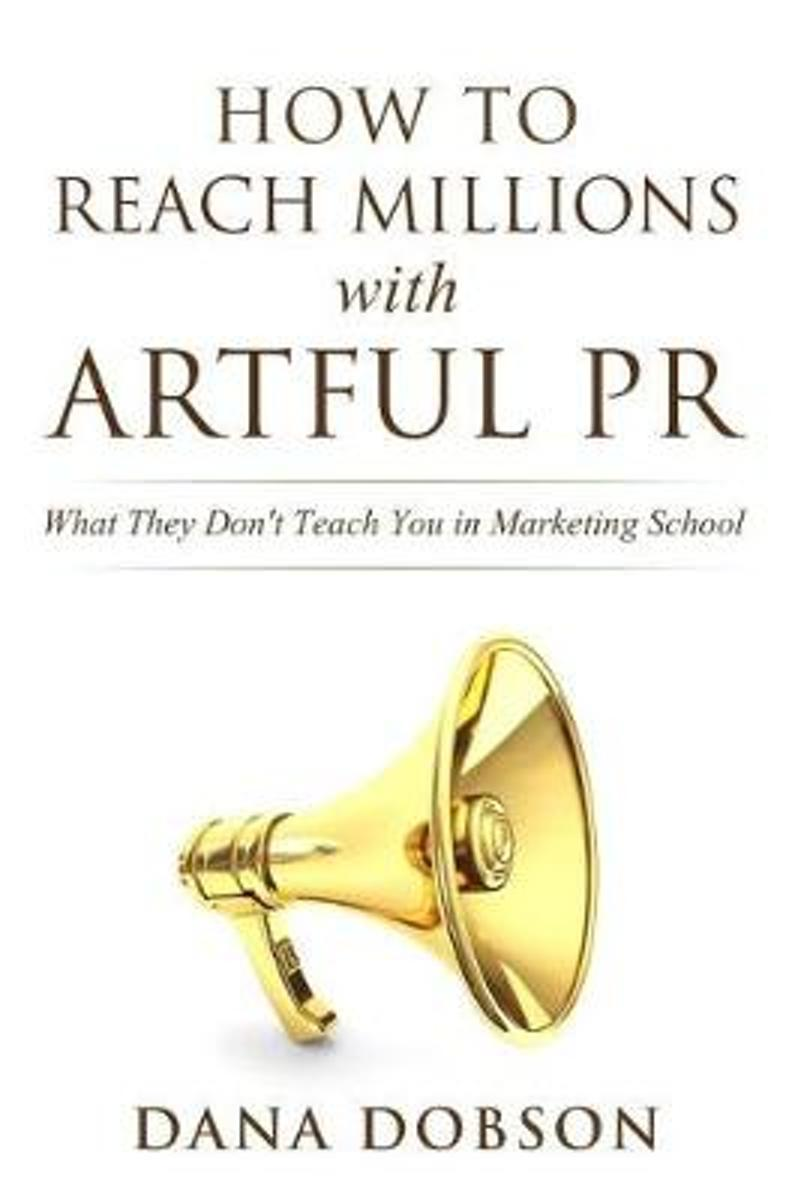 How to Reach Millions with Artful PR