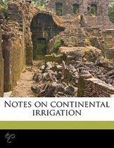 Notes on Continental Irrigation