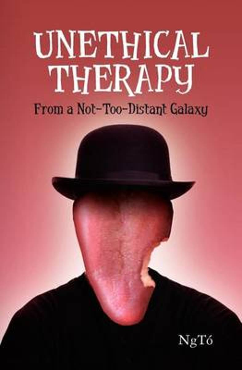 Unethical Therapy from a Not-Too-Distant Galaxy