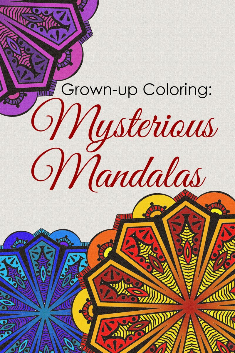 Grown-up Coloring: Mysterious Mandalas - Relaxing patterns and motifs for all ages
