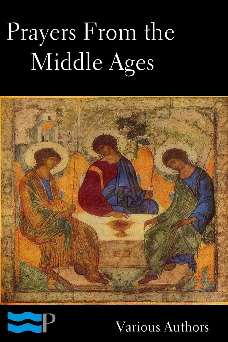 Prayers of the Middle Ages: Light from a Thousand Years