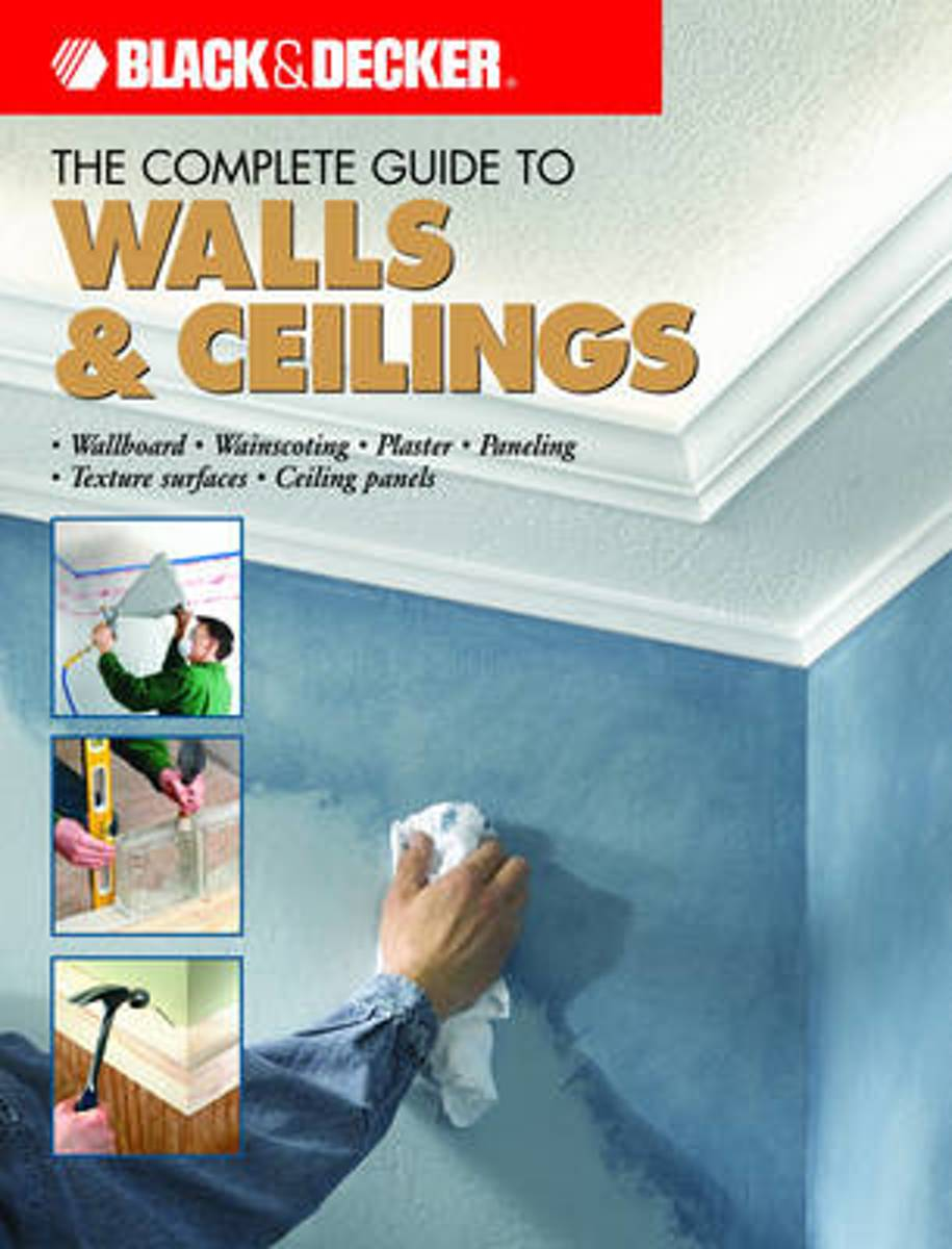 The Complete Guide to Finishing Walls & Ceilings (Black & Decker)
