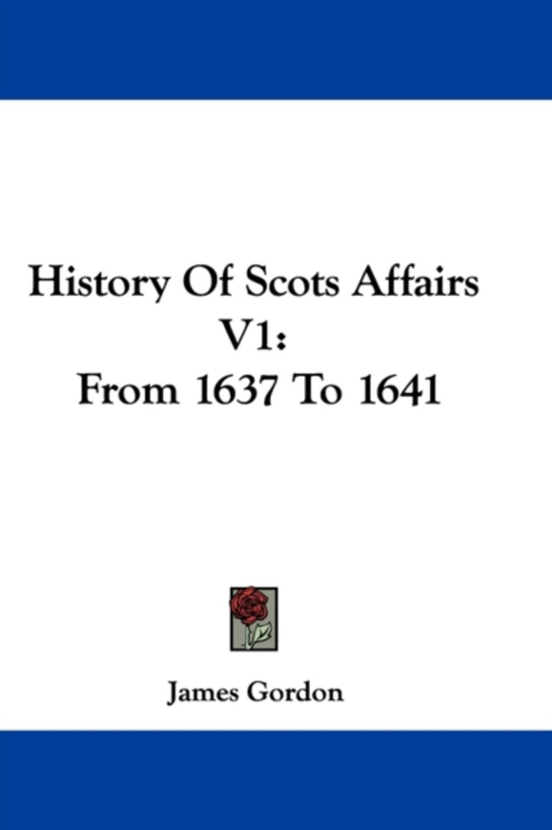 History of Scots Affairs V1