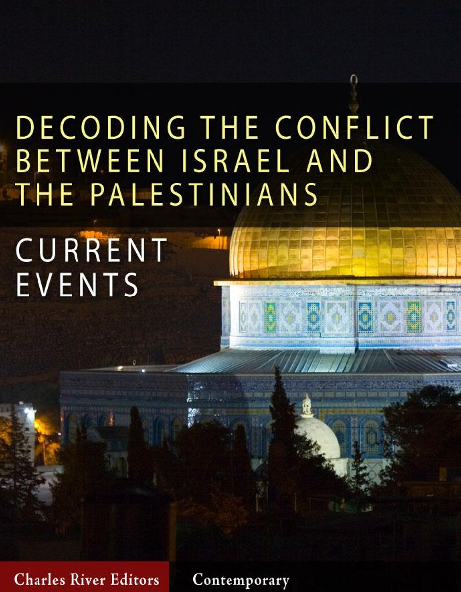 Decoding the Conflict Between Israel and the Palestinians: The History and Terms of the Middle East Peace Process