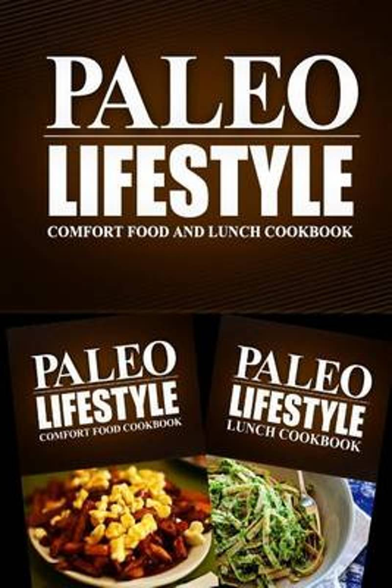 Paleo Lifestyle - Comfort Food and Lunch Cookbook