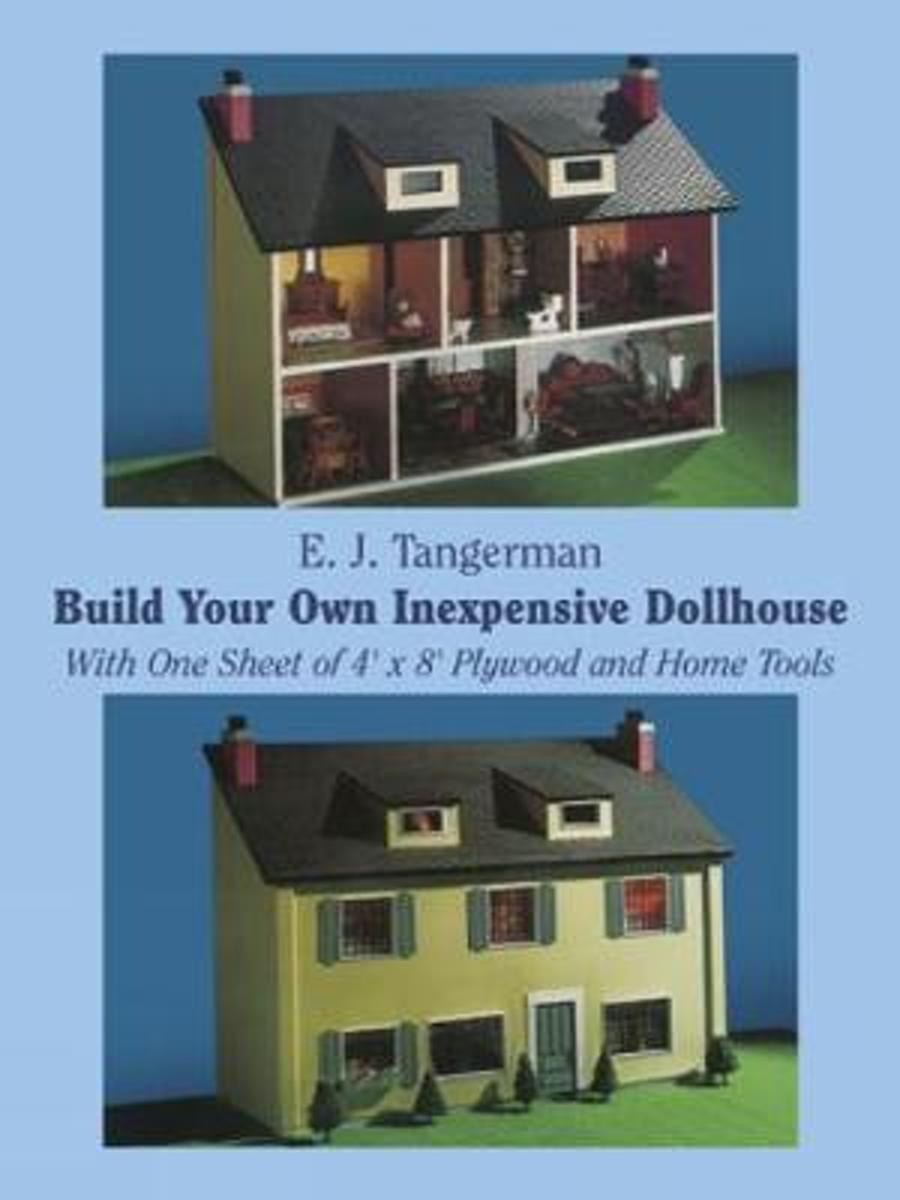 Build Your Own Inexpensive Doll-house with One Sheet of 4' x 8' Plywood and Home Tools