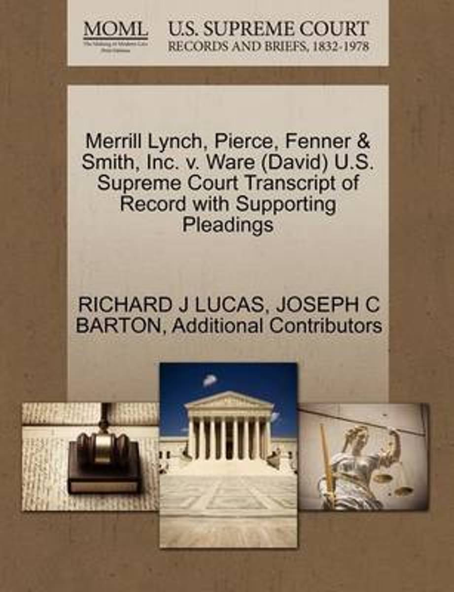 Merrill Lynch, Pierce, Fenner & Smith, Inc. V. Ware (David) U.S. Supreme Court Transcript of Record with Supporting Pleadings