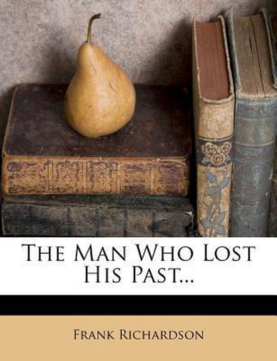 The Man Who Lost His Past...