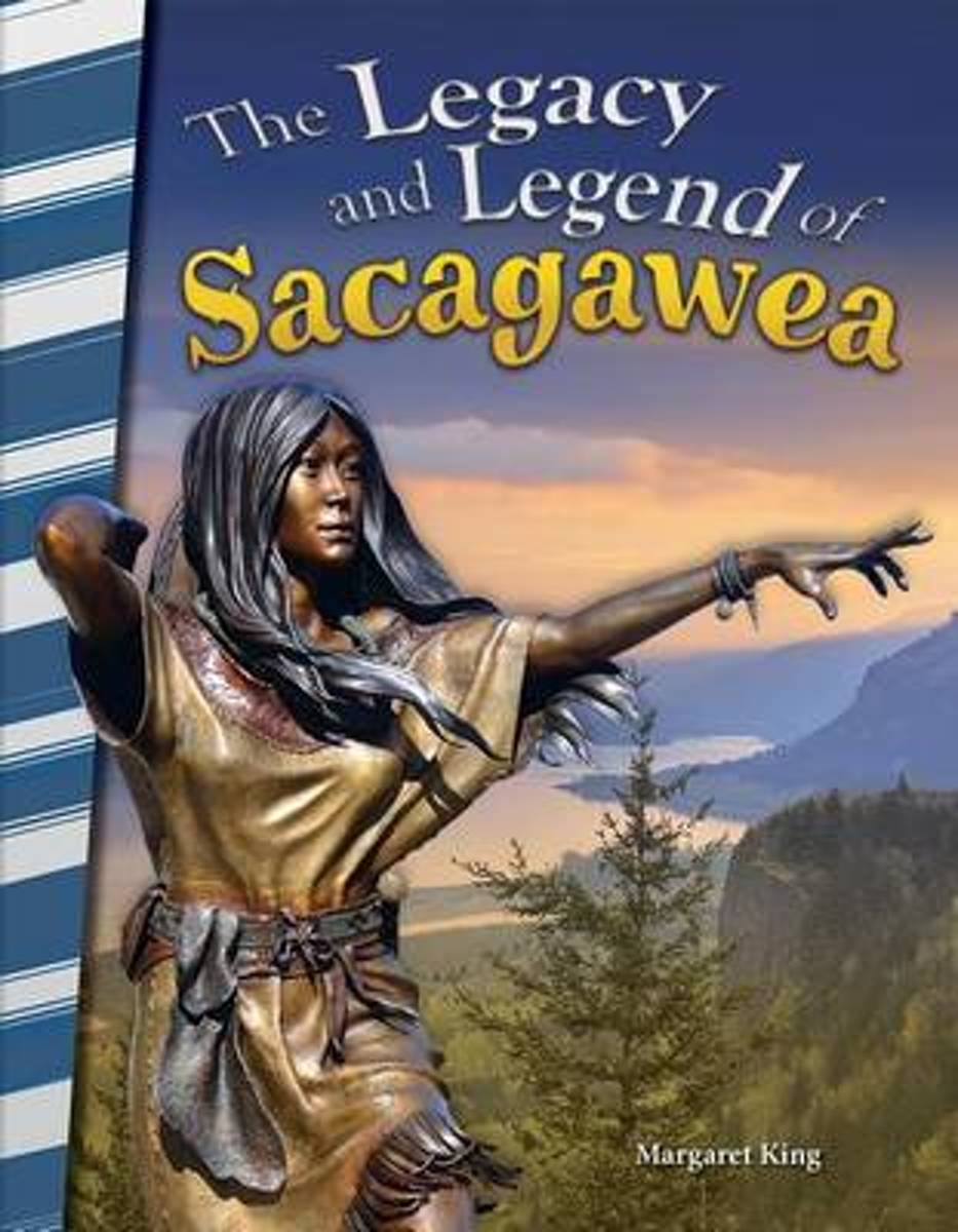 The Legacy and Legend of Sacagawea